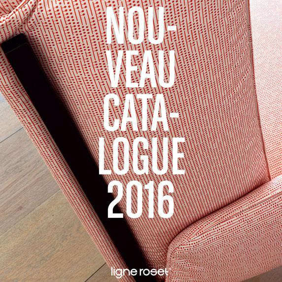 CATALOGUE 2016 Ligne Roset